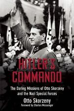 Hitler's Commando: The Daring Missions of Otto Skorzeny and the Nazi Special For