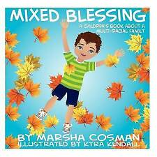 Mixed Blessing: A Children's Book About a Multi-Racial Family, Cosman, Marsha, V