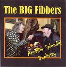 The Big Fibbers - Another Splendid Duplicity
