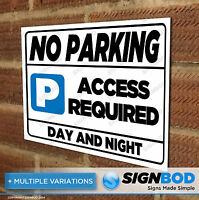 No Parking Sign - Access Required Day and Night