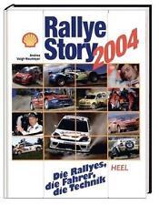 Rallye-Story 2004 - die Rallyes, Fahrer & Technik (Andrea Voigt-Neumeyer / HEEL)