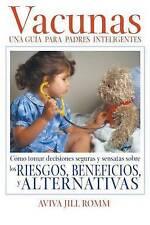 Vacunas: Una Guía para Padres Inteligentes (Spanish Edition) by Aviva Jill Romm
