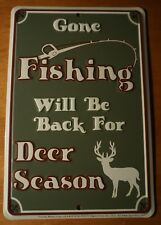 Hunting Lodge Hunter Cabin Sign GONE FISHING BACK FOR DEER SEASON Rustic Decor