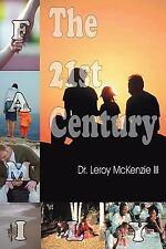 The 21st Century Family by Leroy McKenzie III (2007, Paperback)