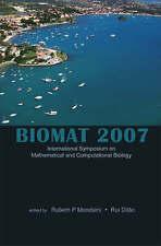 BIOMAT 2007 - INTERNATIONAL SYMPOSIUM ON MATHEMATICAL AND COMPUTATIONAL BIOLOGY,
