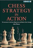 Chess Strategy in Action, Paperback by Watson, John, Brand New, Free shipping...