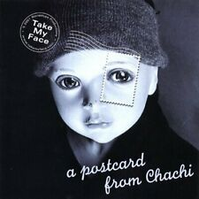 TAKE MY FACE - POSTCARD FROM CHACHI NEW CD