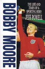 Bobby MooreThe Life and Times of a Sporting Hero, Powell, Jeff, Very Good Book