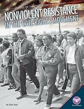 Nonviolent Resistance in the Civil Rights Movement by Gail Terp (Hardback, 2015)
