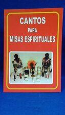 LIBRO Cantos para MISAS ESPIRITUALES  ifa santeria yoruba santeria