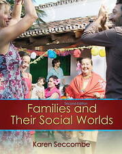 USED (GD) Families and their Social Worlds (2nd Edition) by Karen T. Seccombe