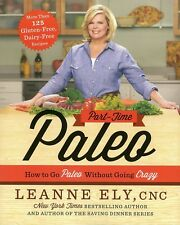 Part-Time Paleo: How to Go Paleo Without Going Crazy Paperback – 30 Sep 2014