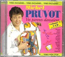 DOUBLE CD ALBUM  / MICHEL PRUVOT - VOS PARENTS DANSAIENT VOL.3 / ACCORDEON