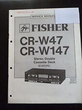 ORIGINALI service manual Fisher STEREO DOUBLE CASSETTE DECK cr-w47 cr-w147