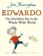 Burningham, John, Edwardo the Horriblest Boy in the Whole Wide World, Very Good