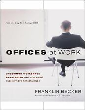 Offices at Work: Uncommon Workspace Strategies That Add Value and Improve Perfor