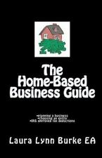 The Home-Based Business Guide: Planning a Business, Choosing an Entity, IRS Appr