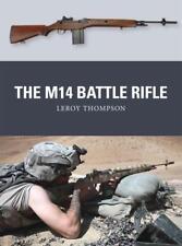THE M14 BATTLE RIFLE - THOMPSON, LEROY/ SHUMATE, JOHNNY (ILT)/ GILLILAND, ALAN (