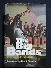 The Big Bands [Jan 01, 1967] George T. Simon and Frank Sinatra