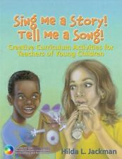 Sing Me a Story! Tell Me a Song!: Creative Curriculum Activities for Teachers of