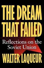 The Dream That Failed : Reflections on the Soviet Union by Walter Laqueur (1996,