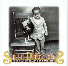 CD - SPIN DOCTOR - You've got to believe in something