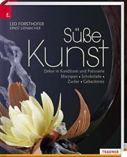 Süße Kunst. von Leo Forsthofer und Ernst Lienbacher (2016, Kunststoffeinband)