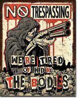 No Trespassing Tried Of Hiding Bodies Funny Humor Bar Wall Decor Metal Tin Sign
