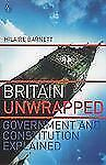 Britain Unwrapped : Government and Constitution Explained by Hilaire Barnett...