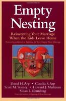 Empty Nesting : Reinventing Your Marriage When the Kids Leave Home David Arp