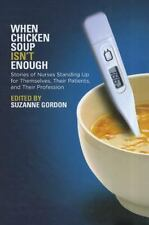The Culture and Politics of Health Care Work: When Chicken Soup Isn't Enough...
