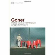 Goner: The Final Travels of UG Krishnamurti - Paperback NEW Brawley, Louis 2016-
