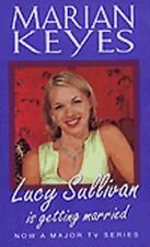 Lucy Sullivan Is Getting Married,Marian Keyes- 9780099421757