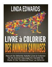 Livre à Colorier des Animaux Sauvages : Recuit de détente Adulte Livre à...