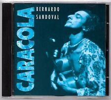 RARE CD / BERNARDO SANDOVAL - CARACOLA / 13 TITRES (ALBUM ANNEE 1992) GUITARE