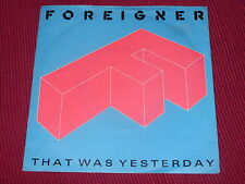 """Foreigner:  That was yesterday  UK  Near Mint 7"""""""