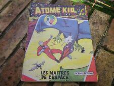 ATOME KID n° 11 ARTIMA 1957 BON ETAT ( peu courant ) voir photos