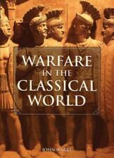 Warfare in the Classical World : An Illustrated Encyclopedia of Weapons,...