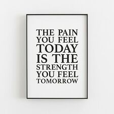 The Pain You Feel Today Typography Wall Art Print Poster Inspirational Love v2
