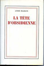 LA TÊTE D'OBSIDIENNE - André Malraux - NRF 1974