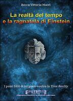 La realtà del tempo e la ragnatela di Einstein. I passi falsi di un genio