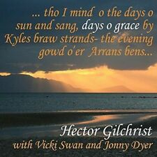 Hector Gilchrist With Vicki Swan & Jonny Dyer - Days O' Grace (NEW CD)