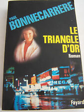 ROMAN , LE TRIANGLE  D ' OR   . 382 PAGES . TRES BON ETAT .