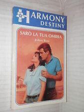 SARO LA TUA OMBRA Joann Ross Harlequin Mondadori 1988 harmony destiny 365 libro