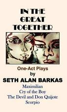 In the Great Together: 1 Act Plays and Poetry: By Set Barkas