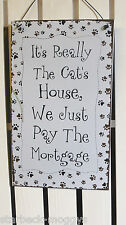METAL HANGING SIGN PLAQUE IT'S REALLY THE CATS HOUSE WE JUST PAY. PAW PRINTS