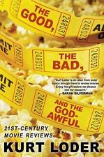 The Good, the Bad and the Godawful: 21st-Century Movie Reviews (Paperback or Sof