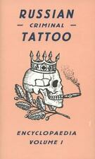 Russian Criminal Tattoo Encyclopaedia: Russian Criminal Tattoo -...