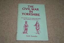 The Civil War in Yorkshire: An Account of the Battles and Sieges and Yorkshire's