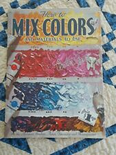 How To Mix Colors And Materials To Use Walter Foster Art Book #56 Paperback 1958